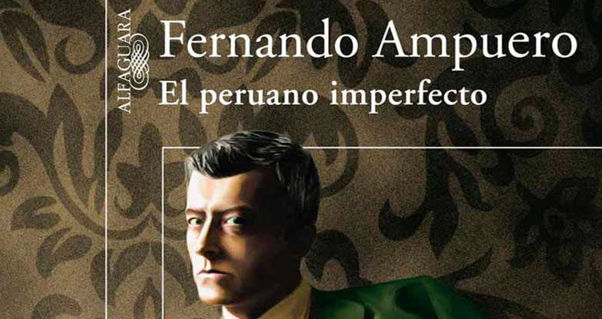The Imperfect Peruvian, by Fernando Ampuero